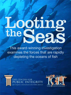 Looting the Seas: An award-winning investigation examines the forces that are depleting the world of fish
