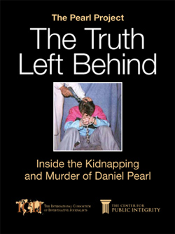 The Truth Left Behind: Inside the kidnapping and murder of Daniel Pearl